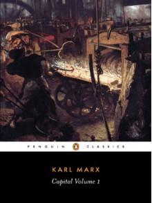Capital: Volume 1: A Critique of Political Economy (Penguin Classics) - Karl Marx