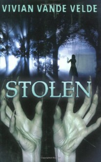 Stolen (Young Adult Novel) - Vivian Vande Velde