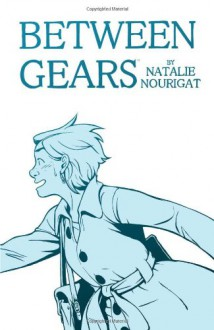 Between Gears - Natalie Nourigat