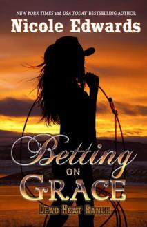 Betting on Grace - Nicole Edwards