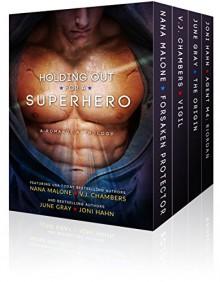 Holding Out for a Superhero: A Multi-Author Box Set - Nana Malone, V.J. Chambers, June Gray, Joni Hahn