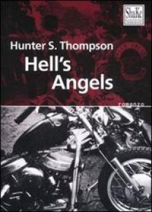 Hell's Angels - Hunter S. Thompson, Fabio Zucchella, Syd Migx