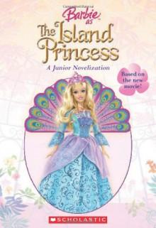 Barbie As the Island Princess (Junior Novelization) - Judy Katschke