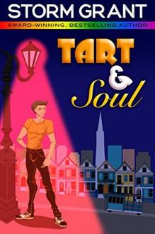 Tart & Soul: a contemporary gay romance - Storm Grant