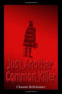 Just.Another.Common.Killer - Chantal Bellehumeur
