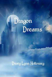 Dragon Dreams (The Chronicles of Shadow and Light) - Dusty Lynn Holloway