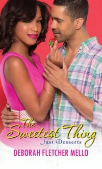The Sweetest Thing (Just Desserts) - Deborah Fletcher Mello