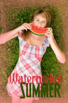 Watermelon Summer - Anna Hess