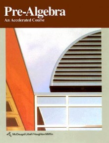 Pre Algebra: An Accelerated Course - Mary P. Dolciani, Robert H. Sorgenfrey, John A. Graham, Richard G. Brown