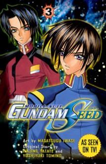 Gundam SEED Vol. 3: Mobile Suit Gundam - Masatsugu Iwase, Hajime Yatate, Yoshiyuki Tomino