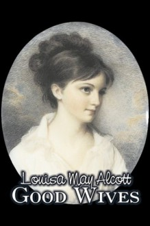 Good Wives - Louisa May Alcott