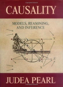Causality: Models, Reasoning, and Inference - Judea Pearl