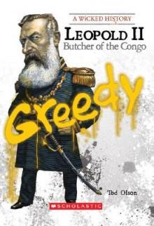 Leopold II: Butcher of the Congo - Tod Olson