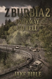 Z-Burbia 2: Parkway To Hell (Volume 2) - Jake Bible