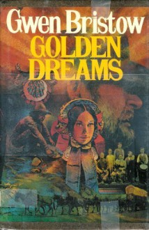Golden Dreams - Gwen Bristow