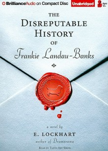 The Disreputable History of Frankie Landau-Banks - Tanya Eby Sirois,E. Lockhart