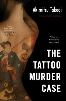 The Tattoo Murder Case - Akimitsu Takagi,Deborah Boehm