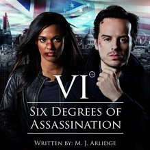 Six Degrees of Assassination: An Audible Drama - Hermione Norris,Audible Studios,M.J. Arlidge,Clare Grogan,Andrew Scott,Freema Agyeman,Geraldine Somerville,Clive Mantle,Julian Rhind-Tutt