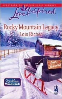 Rocky Mountain Legacy - Lois Richer