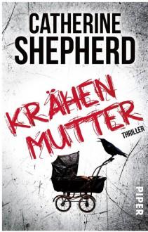 Krähenmutter: Thriller - Catherine Shepherd