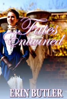 Fates Entwined: A Pride & Prejudice Variation - Erin Butler