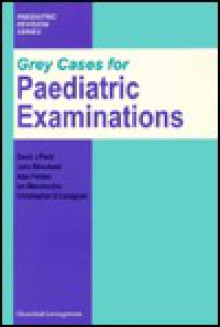 Grey Cases for Paediatric Examinations - David J. Field