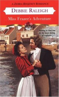 Miss Frazer's Adventure - Debbie Raleigh