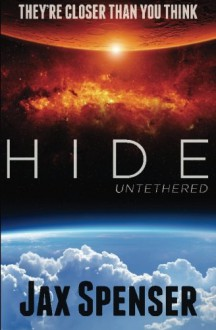 Hide 1: Untethered (The Hide Series) (Volume 1) - Jax Spenser