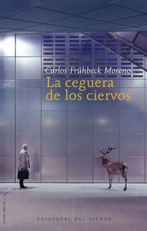 La ceguera de los ciervos - Carlos Frühbeck Moreno
