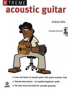 Xtreme Acoustic Guitar Book and CD - Andrew Ellis