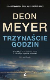 Trzynaście godzin - Deon Meyer, Monika Wyrwas-Wiśniewska