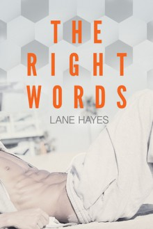 The Right Words - Lane Hayes