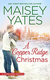 A Copper Ridge Christmas - Maisey Yates