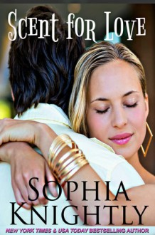 Scent for Love (Beach Read, #3) - Sophia Knightly
