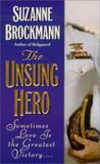 The Unsung Hero (Troubleshooters #1) - Suzanne Brockmann