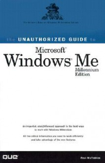 The Unauthorized Guide to Windows Me - Paul McFedries