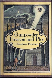 Gunpowder Treason And Plot - C. Northcote Parkinson