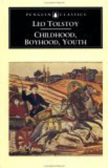 Childhood; Boyhood; Youth - Leo Tolstoy, Rosemary Edmonds