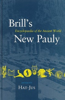 Brill's New Pauly Encyclopedia Of The Ancient World: Antiquity : Hat-Jus (Brill's New Pauly) - David E. Orton
