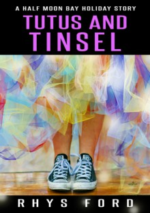 Tutus and Tinsel - Rhys Ford