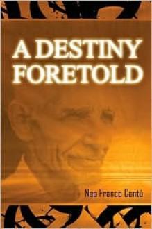 A Destiny Foretold - Neo Franco Cantu
