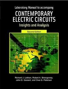 Laboratory Manual to Accompany Contemporary Electric Circuits: Insights and Analysis - Richard J. Lokken, Robert A. Strangeway, John D. Gassert