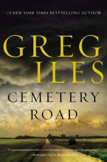 Cemetery Road - Greg Iles