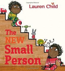 The New Small Person - Lauren Child, Lauren Child