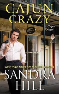 Cajun Crazy: A Cajun Novel - Sandra Hill
