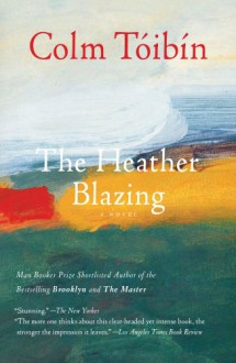 The Heather Blazing: A Novel - Colm Toibin