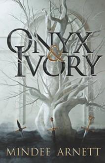 Onyx and Ivory - Mindee Arnett