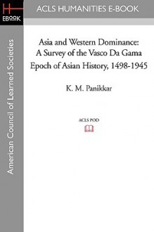 Asia and Western Dominance (Revised Edition) - K.M. Panikkar