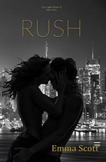Rush: New York City - Emma Scott