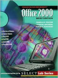 Projects for Office 2000, Brief Edition - Pamela R. Toliver, Yvonne Johnson, Philip A. Koneman
